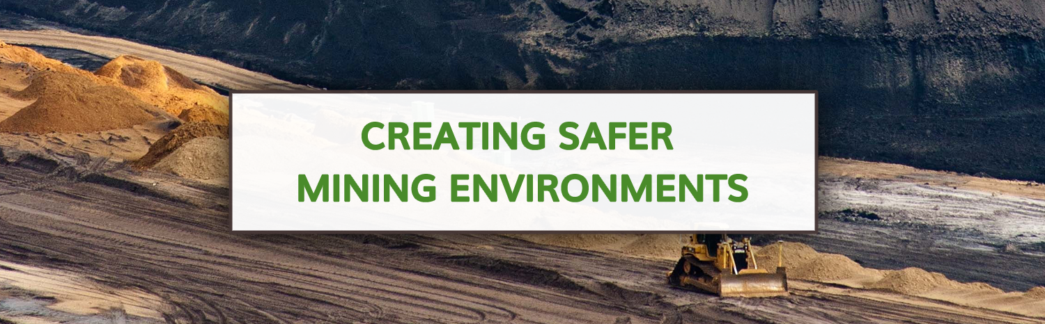 Creating Safer Mining Environments